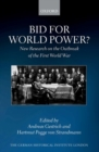 Image for Bid for world power?  : new research on the outbreak of the First World War