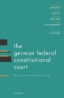 Image for The German Federal Constitutional Court  : the court without limits