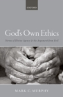 Image for God's own ethics  : norms of divine agency and the argument from evil