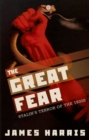 Image for The great fear  : Stalin's terror of the 1930s