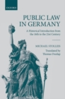 Image for Public law in Germany  : a historical introduction from the 16th to the 21st century