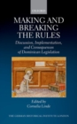 Image for Making and breaking the rules  : discussion, implementation, and consequences of Dominican legislation