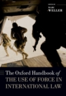 Image for The Oxford handbook of the use of force in international law
