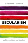 Image for Secularism  : politics, religion, and freedom
