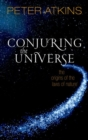 Image for Conjuring the universe  : the origins of the laws of nature