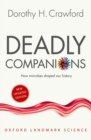 Image for Deadly companions  : how microbes shaped our history