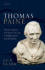 Image for Thomas Paine  : Britain, America, and France in the age of enlightenment and revolution