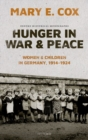 Image for Hunger in War and Peace : Women and Children in Germany, 1914-1924