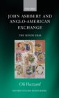 Image for John Ashbery and Anglo-American exchange  : the minor eras