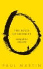 Image for The rules of security  : staying safe in a risky world