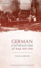 Image for German Catholicism at war, 1939-1945
