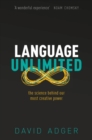 Image for Language unlimited  : the science behind our most creative power