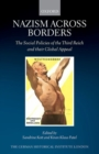 Image for Nazism across borders  : the social policies of the Third Reich and their global appeal