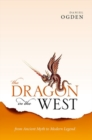 Image for The dragon in the West  : from ancient myth to modern legend