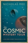 Image for The cosmic mystery tour  : a high-speed journey through space & time