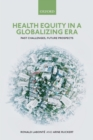 Image for Health equity in a globalizing era  : past challenges, future prospects