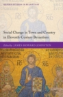 Image for Social change in town and country in eleventh-century Byzantium