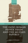 Image for The Indo-Roman Pepper Trade and the Muziris Papyrus