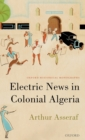 Image for Electric news in colonial Algeria