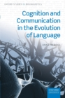 Image for Cognition and communication in the evolution of language
