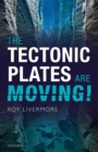 Image for The Tectonic Plates are Moving!