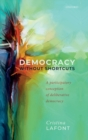 Image for Democracy without shortcuts  : a participatory conception of deliberative democracy