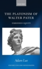 Image for The platonism of Walter Pater  : embodied equity
