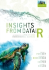Image for Insights from data with R  : an introduction for the life and environmental sciences