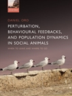 Image for Perturbation, Behavioural Feedbacks, and Population Dynamics in Social Animals : When to leave and where to go