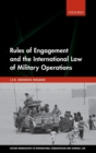 Image for Rules of engagement and the international law of military operations