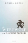 Image for The werewolf in the ancient world