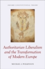 Image for Authoritarian liberalism and the transformation of modern Europe