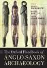 Image for The Oxford handbook of Anglo-Saxon archaeology