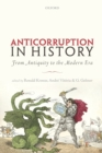 Image for Anticorruption in history  : from antiquity to the modern era