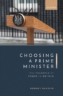 Image for Choosing a Prime Minister: The Transfer of Power in Britain