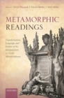 Image for Metamorphic readings  : transformation, language, and gender in the interpretation of Ovid's Metamorphoses