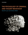 Image for The psychology of criminal and violent behaviour