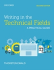 Image for Writing in the technical fields  : a practical guide