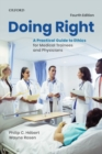 Image for Doing Right : A Practical Guide to Ethics for Medical Trainees and Physicians