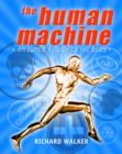 Image for The human machine  : an owner's guide to the body
