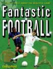 Image for Fantastic football.