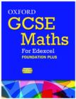 Image for Oxford GCSE Maths for Edexcel: Specification A Student Book Foundation Plus (C-E)
