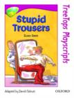 Image for Oxford Reading Tree: Level 10: Treetops Playscripts: Stupid Trousers