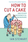 Image for How to cut a cake  : an other mathematical conundrums