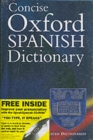 Image for The concise Oxford Spanish dictionary  : Spanish-English, English-Spanish : Special Edition with FREE SpeakSpanish Pronunciation CD-ROM