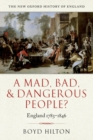 Image for A mad, bad, and dangerous people?  : England, 1783-1846