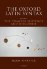 Image for Oxford Latin syntaxVolume 2,: The complex sentence and discourse