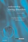 Image for Understanding eating disorders  : conceptual and ethical issues in the treatment of anorexia and bulimia nervosa