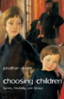 Image for Choosing children  : genes, disability, and design