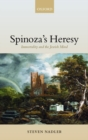 Image for Spinoza's heresy  : immortality and the Jewish mind